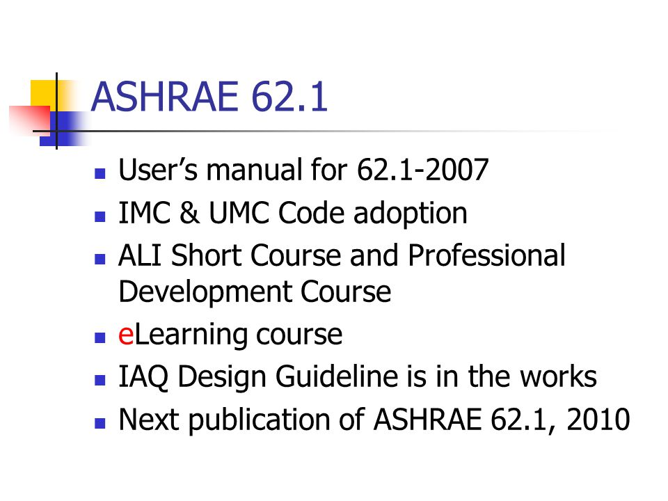 Questions? ASHRAE 62.1 update: Overview - Where are we now?