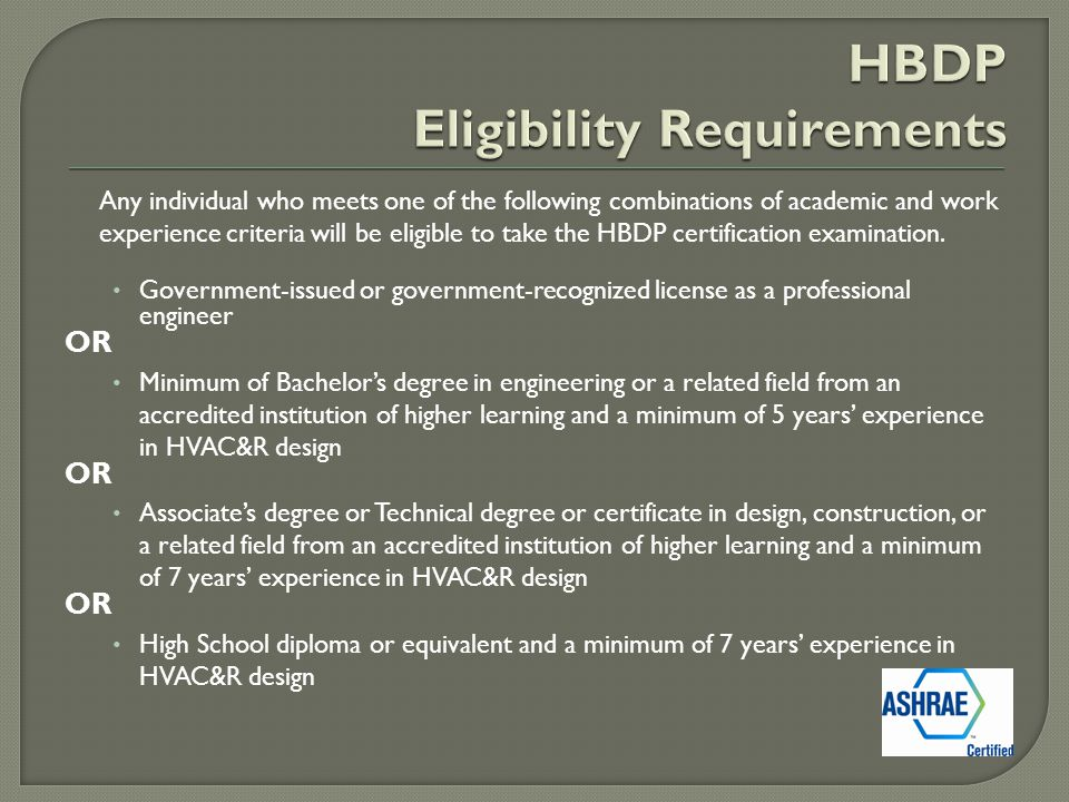Any individual who meets one of the following combinations of academic and work experience criteria will be eligible to take the HBDP certification examination.