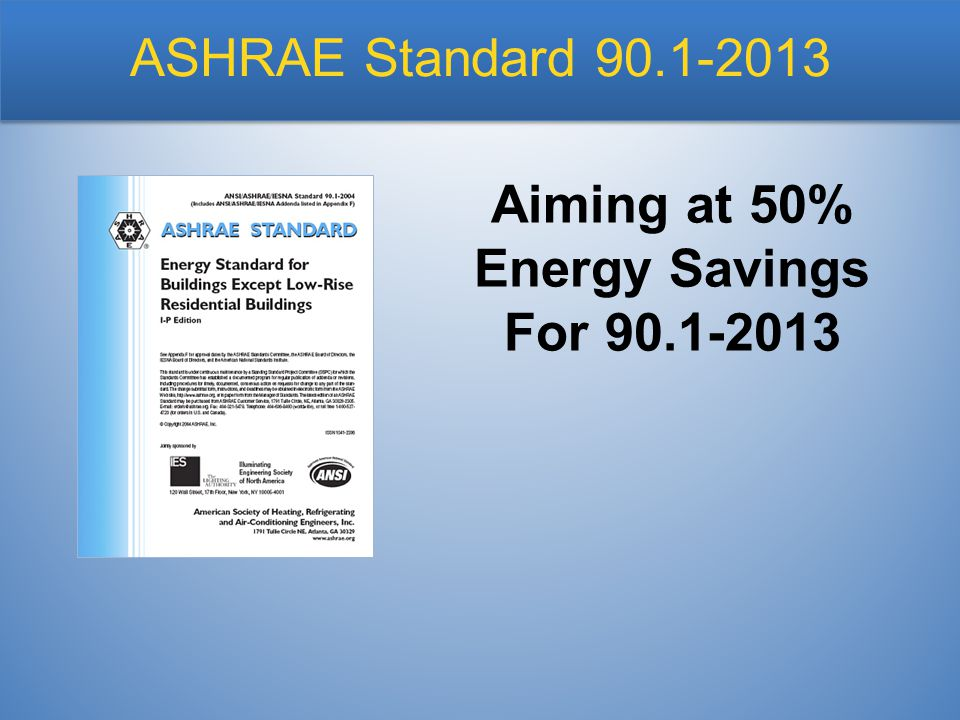ASHRAE Standard 90.1-2013 Aiming at 50% Energy Savings For 90.1-2013