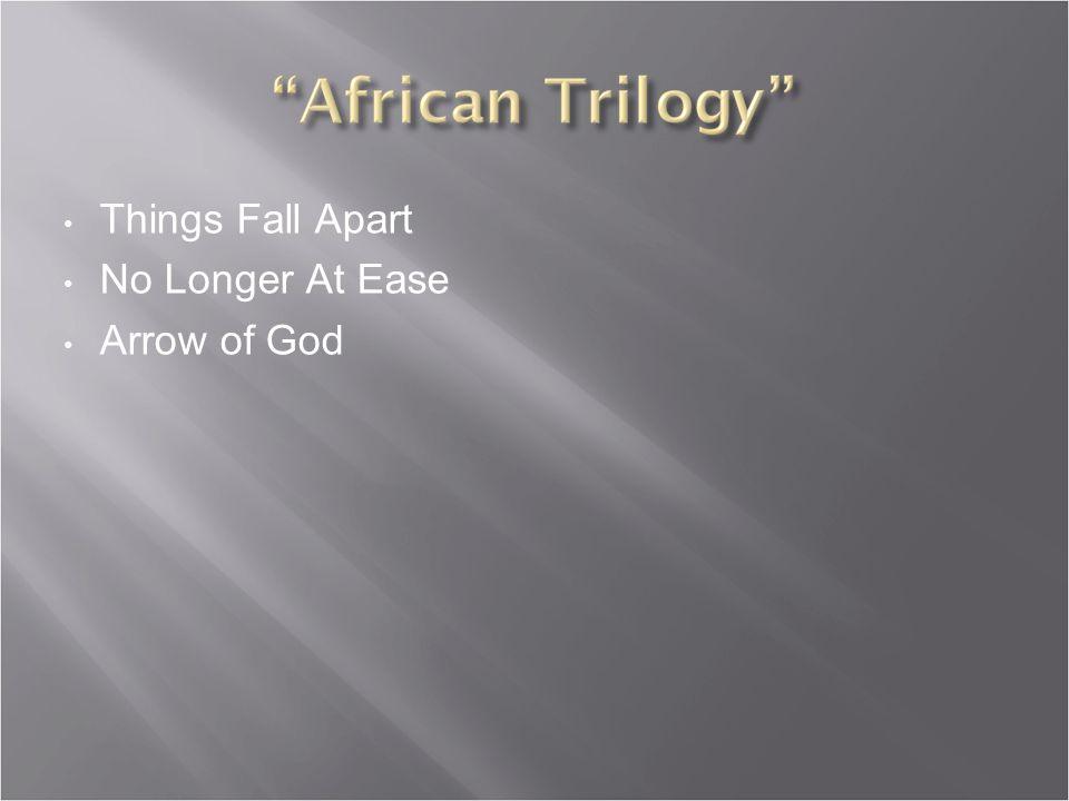 Things Fall Apart No Longer At Ease Arrow of God