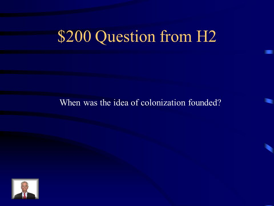 $100 Answer from H2 Control by one power over a dependent area of people.