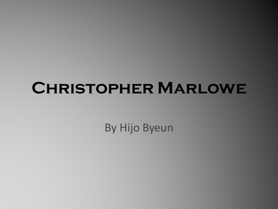 Christopher Marlowe By Hijo Byeun