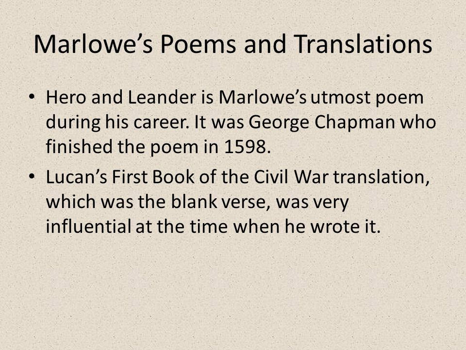 Marlowe's Poems and Translations Hero and Leander is Marlowe's utmost poem during his career.