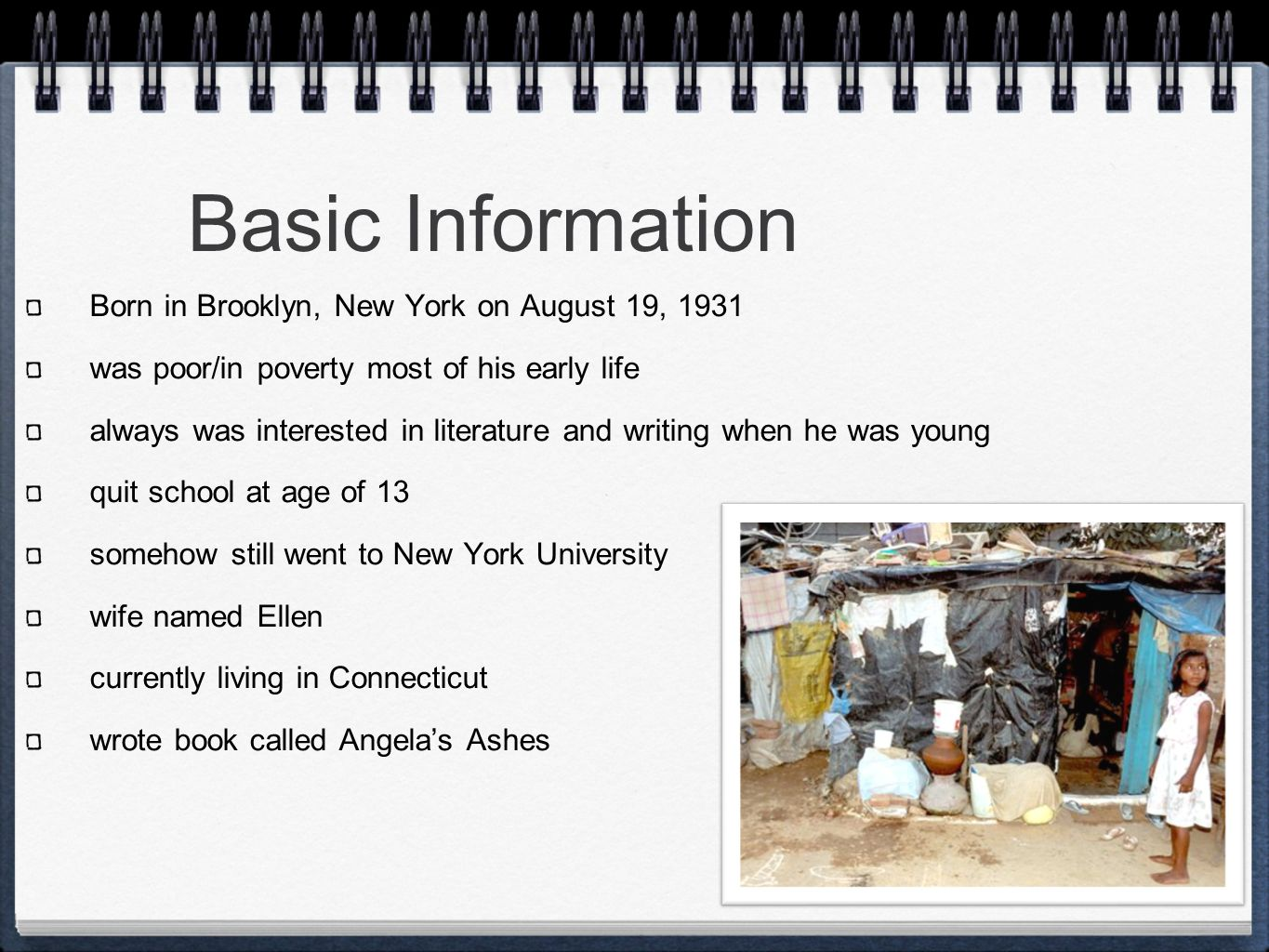 Basic Information Born in Brooklyn, New York on August 19, 1931 was poor/in poverty most of his early life always was interested in literature and wri