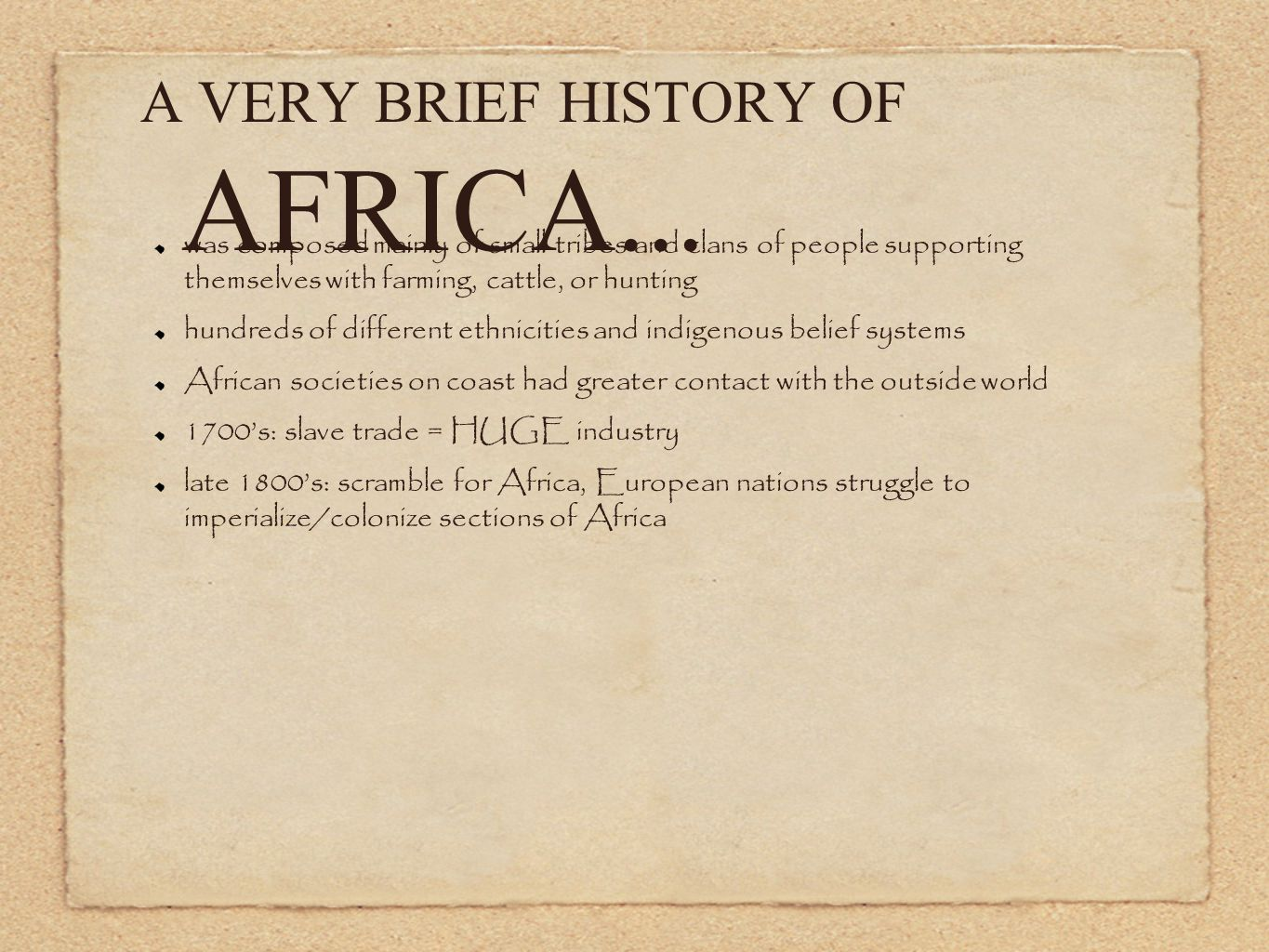 A VERY BRIEF HISTORY OF AFRICA...