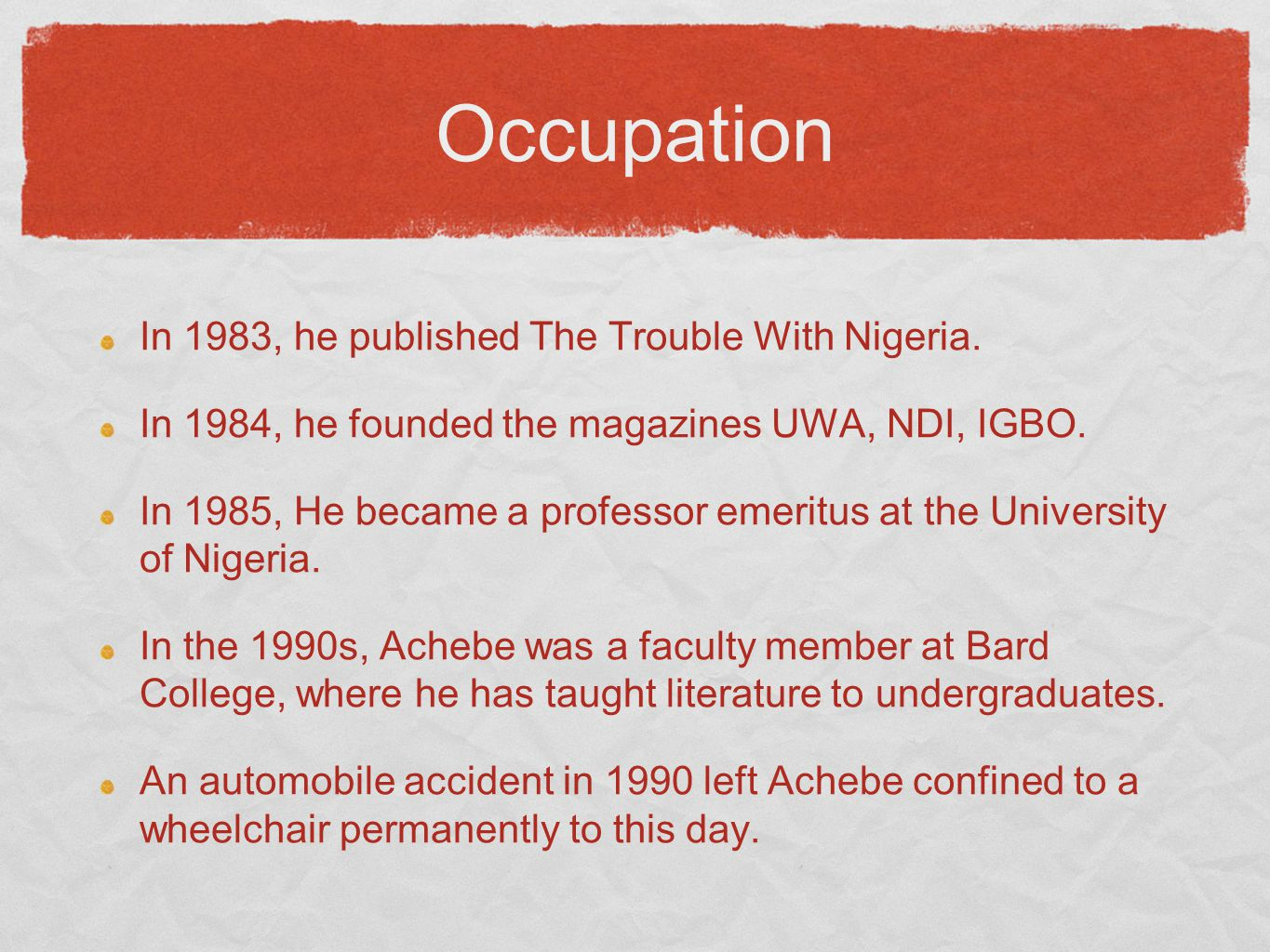 Occupation In 1983, he published The Trouble With Nigeria.