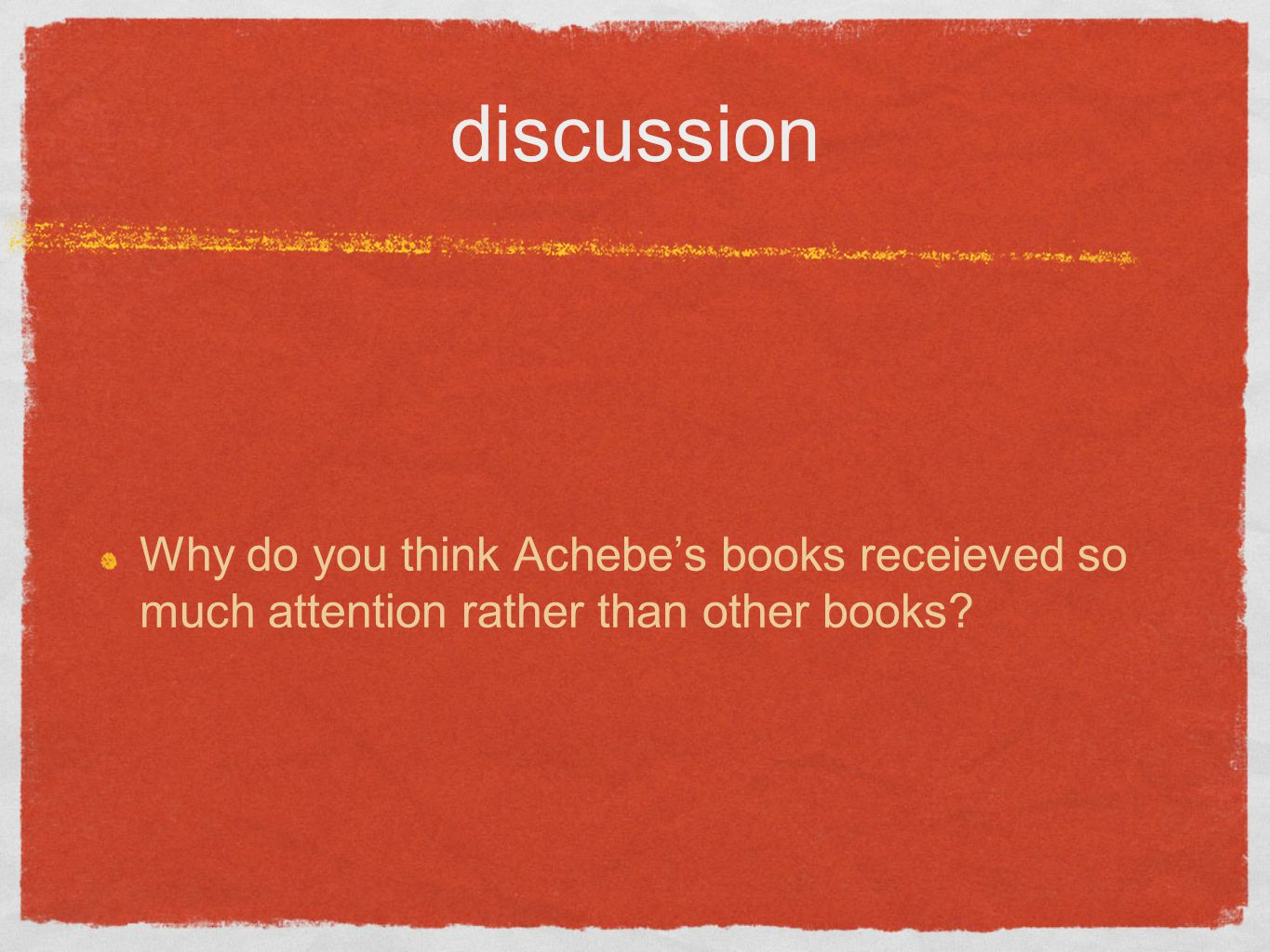 discussion Why do you think Achebe's books receieved so much attention rather than other books