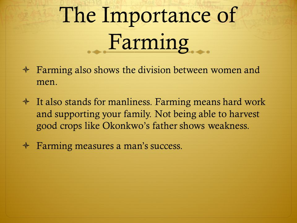 The Importance of Farming  Farming also shows the division between women and men.