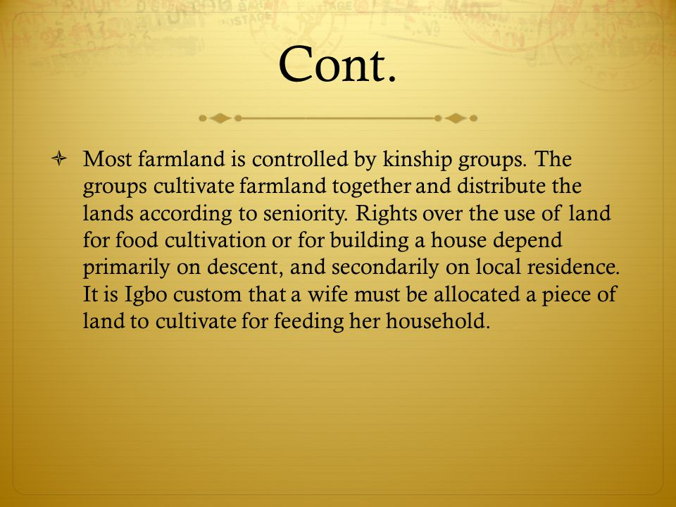Cont. Most farmland is controlled by kinship groups.