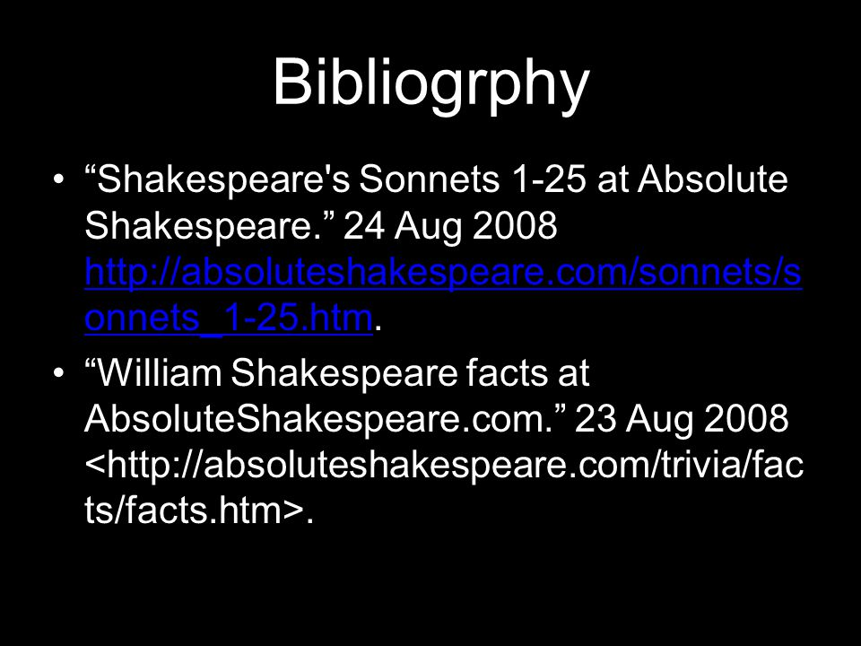 Bibliogrphy Shakespeare s Sonnets 1-25 at Absolute Shakespeare. 24 Aug onnets_1-25.htm.