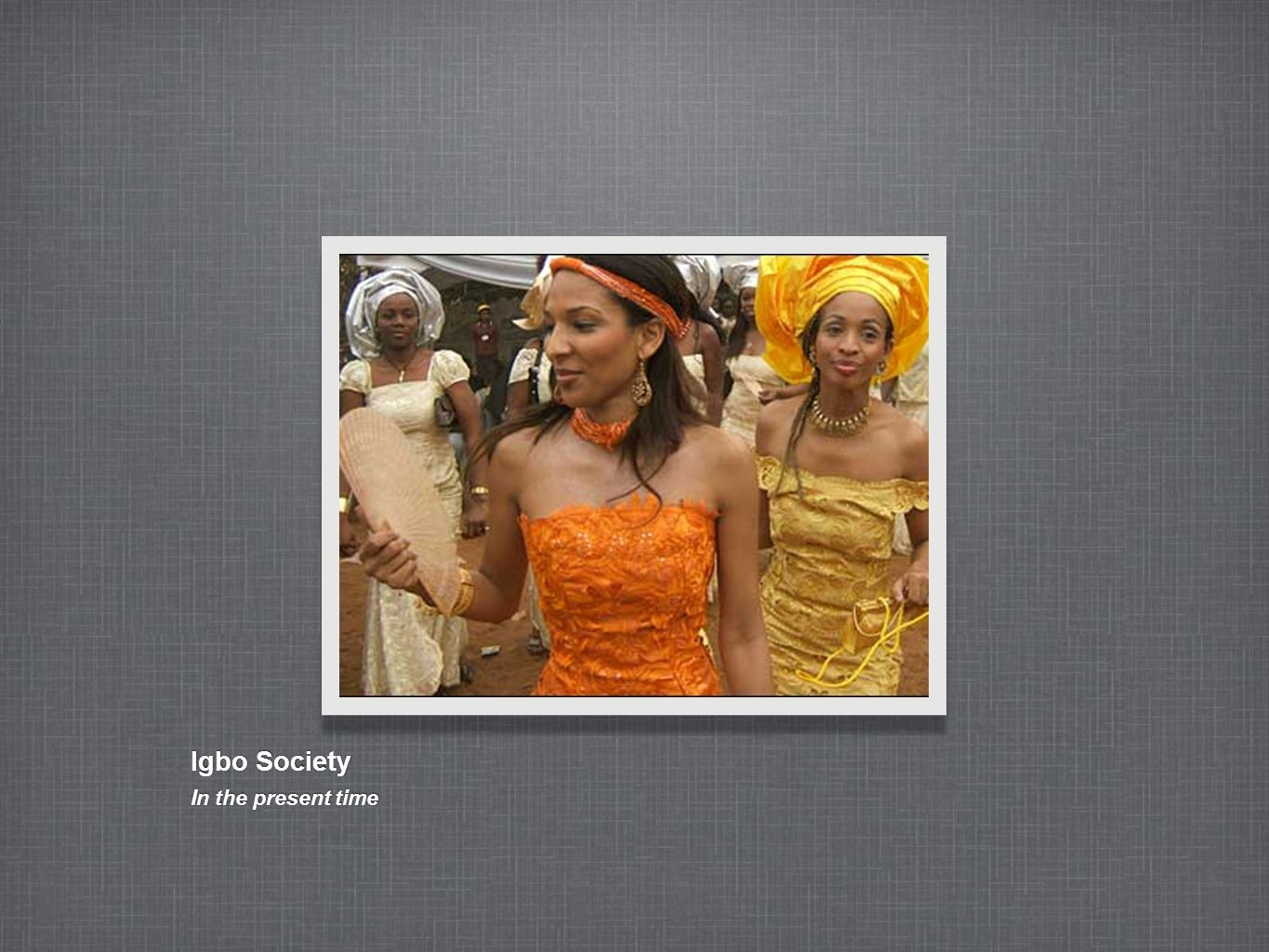 Igbo Society In the present time