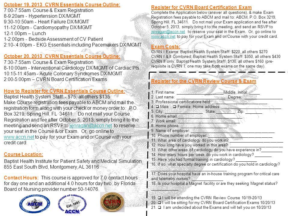 October 19, 2013 CVRN Essentials Course Outline: 7:00-7:55am Course & Exam Registration 8-9:20am - Hypertension DX/MGMT 9:30-10:50am - Heart Failure D