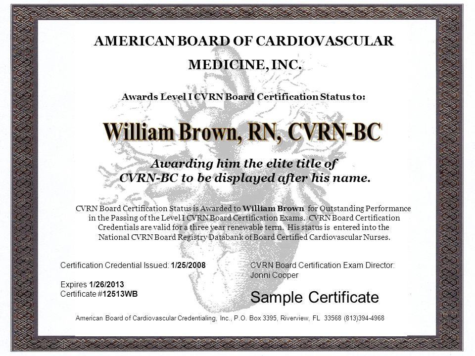 AMERICAN BOARD OF CARDIOVASCULAR MEDICINE, INC. Awards Level I CVRN Board Certification Status to: Awarding him the elite title of CVRN-BC to be displ