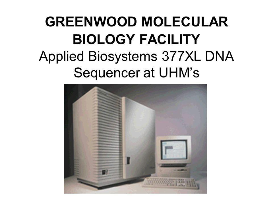 GREENWOOD MOLECULAR BIOLOGY FACILITY Applied Biosystems 377XL DNA Sequencer at UHM's