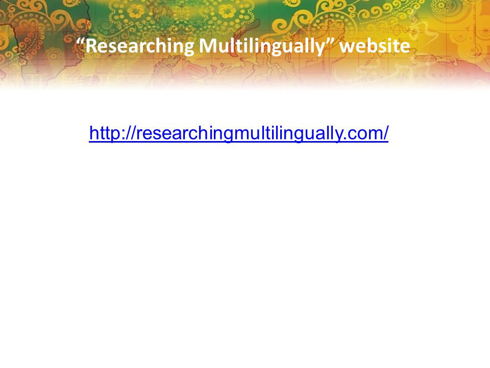 Researching Multilingually website http://researchingmultilingually.com/