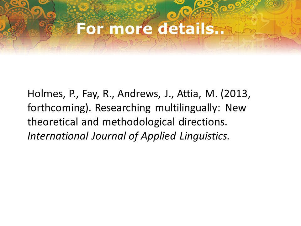 For more details.. Holmes, P., Fay, R., Andrews, J., Attia, M.