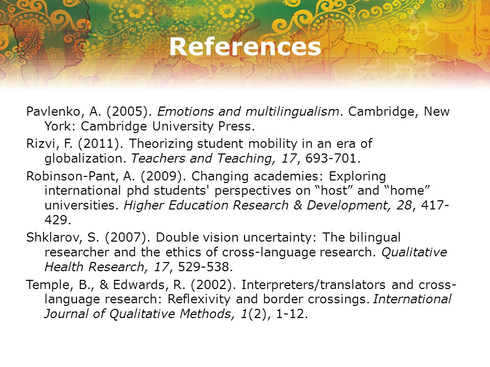 References Pavlenko, A. (2005). Emotions and multilingualism.