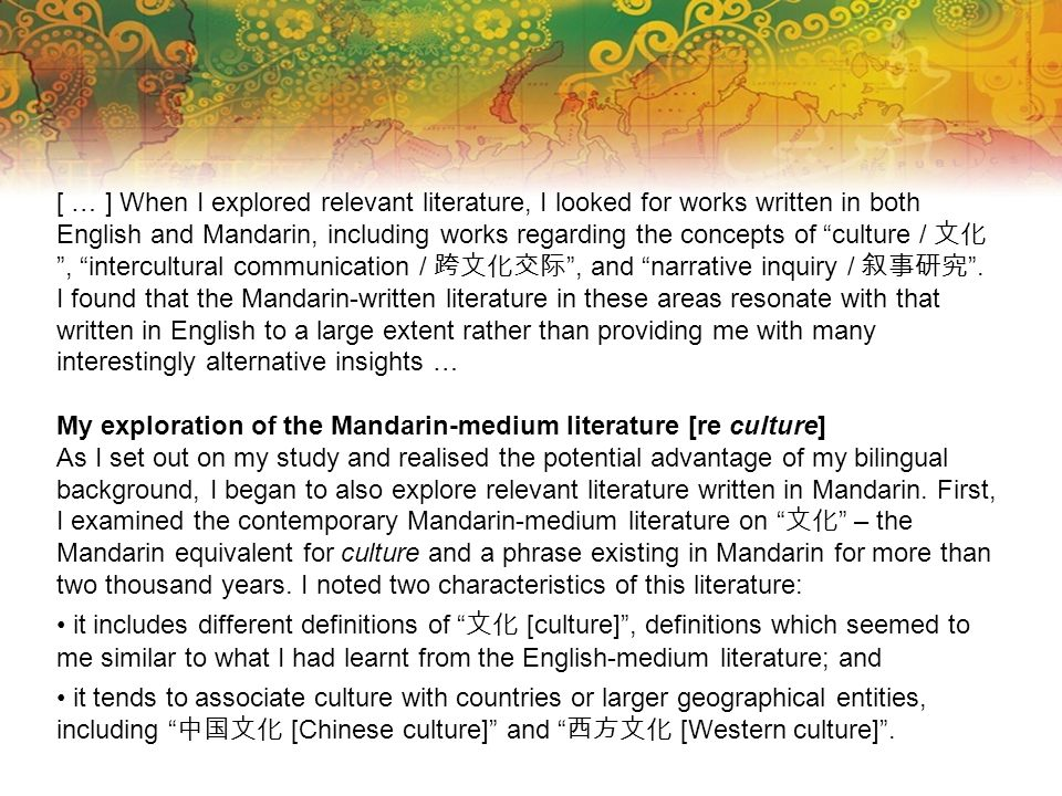 "[ … ] When I explored relevant literature, I looked for works written in both English and Mandarin, including works regarding the concepts of ""culture"