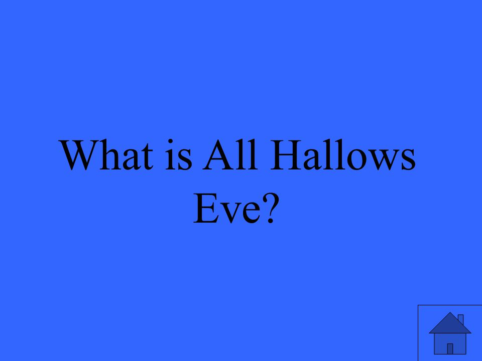 What is All Hallows Eve?