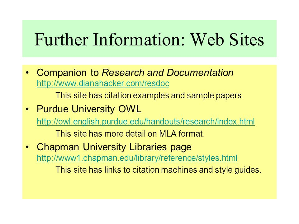 Further Information: Web Sites Companion to Research and Documentation http://www.dianahacker.com/resdoc http://www.dianahacker.com/resdoc This site h