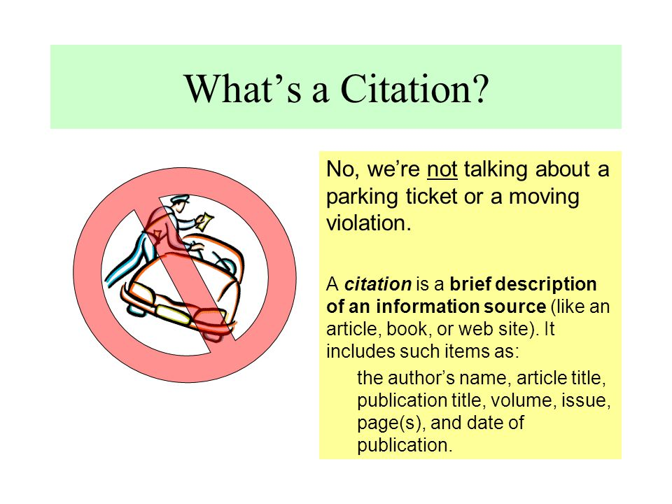 What's a Citation? No, we're not talking about a parking ticket or a moving violation. A citation is a brief description of an information source (lik