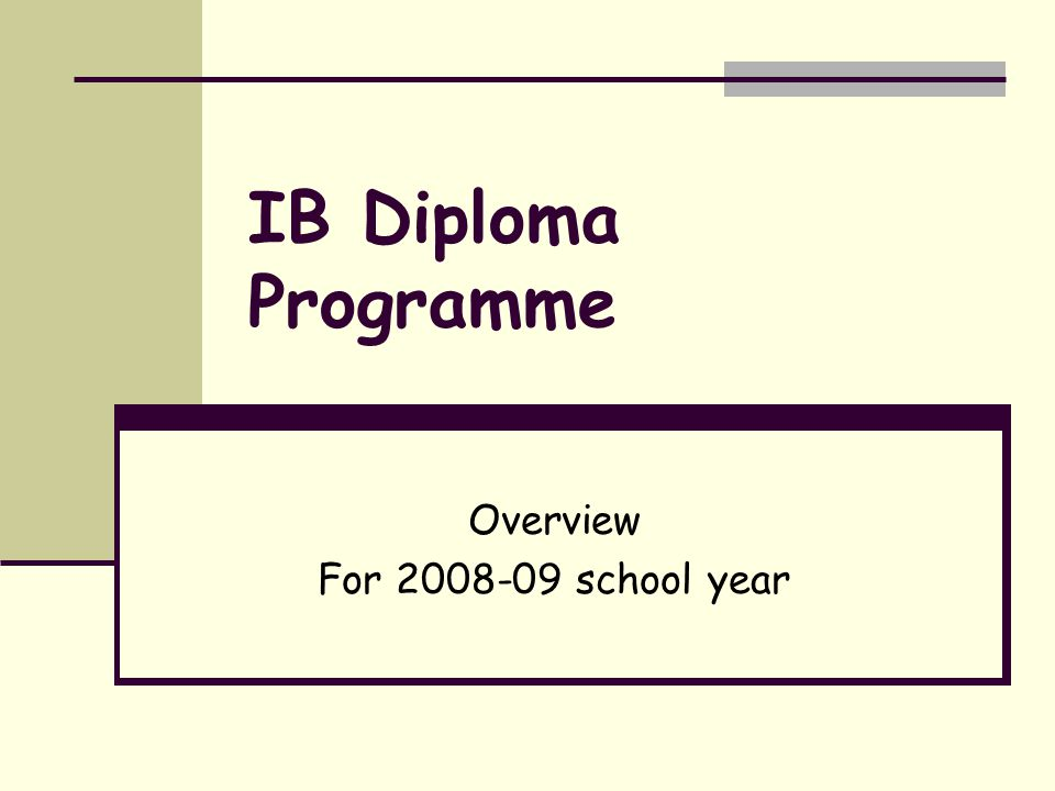 The IB Continuum Primary years programme PYP 10 years old Middle years programme MYP 13 years old Diploma programme DP 38 years old