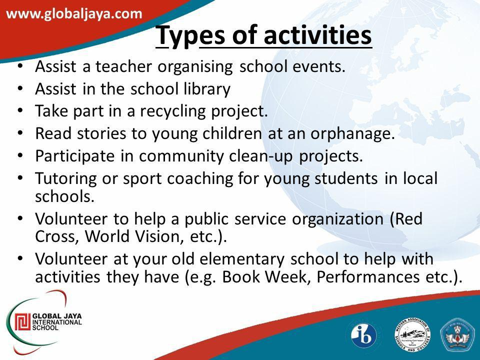 Types of activities Assist a teacher organising school events.