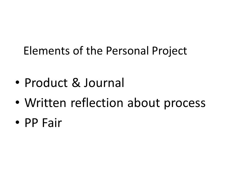 Product & Journal Written reflection about process PP Fair Elements of the Personal Project