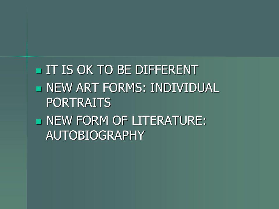 IT IS OK TO BE DIFFERENT IT IS OK TO BE DIFFERENT NEW ART FORMS: INDIVIDUAL PORTRAITS NEW ART FORMS: INDIVIDUAL PORTRAITS NEW FORM OF LITERATURE: AUTO