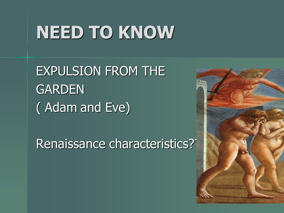 NEED TO KNOW EXPULSION FROM THE GARDEN ( Adam and Eve) Renaissance characteristics??