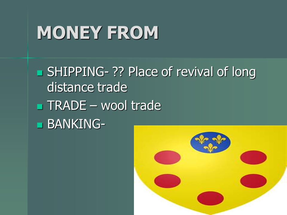 MONEY FROM SHIPPING- ?.Place of revival of long distance trade SHIPPING- ?.