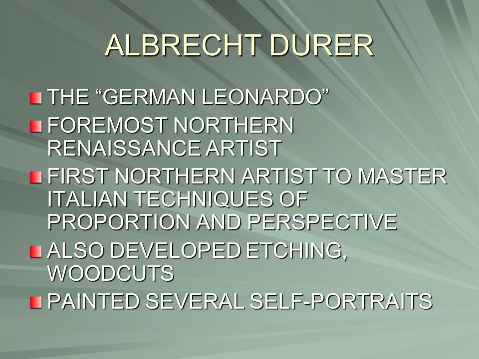 """ALBRECHT DURER THE """"GERMAN LEONARDO"""" FOREMOST NORTHERN RENAISSANCE ARTIST FIRST NORTHERN ARTIST TO MASTER ITALIAN TECHNIQUES OF PROPORTION AND PERSPEC"""