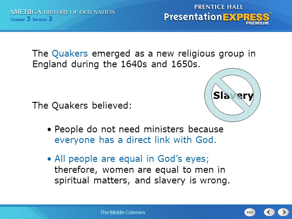 Chapter 3 Section 3 The Middle Colonies Quaker leader William Penn wanted to find a place where Quakers could live free of persecution.