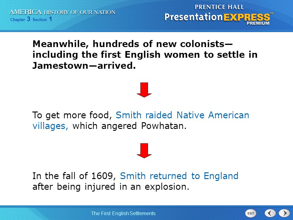 Chapter 3 Section 1 The First English Settlements Meanwhile, hundreds of new colonists— including the first English women to settle in Jamestown—arriv