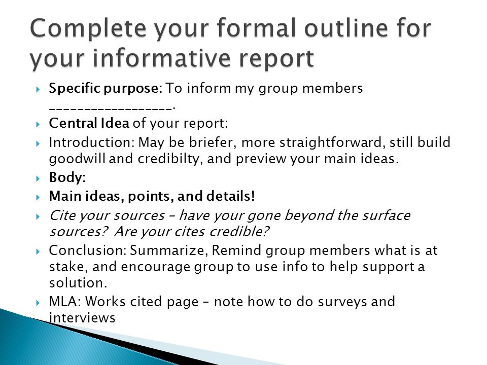  Specific purpose: To inform my group members __________________.  Central Idea of your report:  Introduction: May be briefer, more straightforward