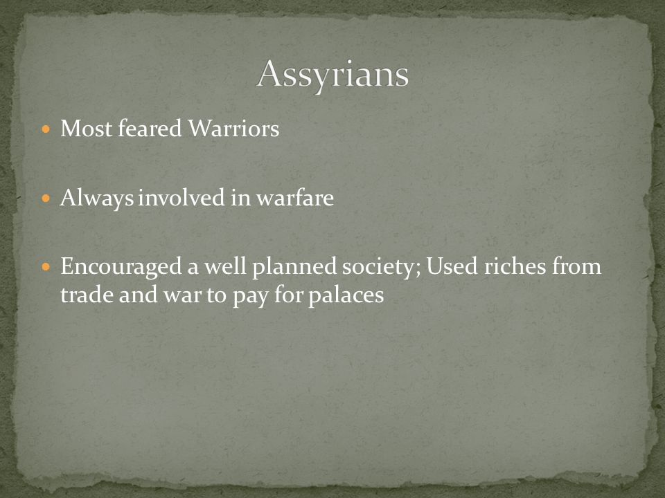 Most feared Warriors Always involved in warfare Encouraged a well planned society; Used riches from trade and war to pay for palaces
