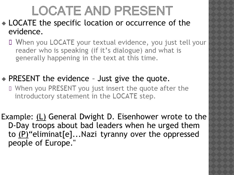  LOCATE the specific location or occurrence of the evidence. W hen you LOCATE your textual evidence, you just tell your reader who is speaking (if it
