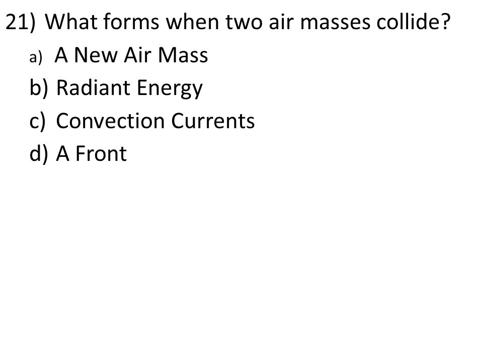 21)What forms when two air masses collide.