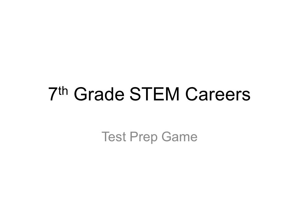 7 th Grade STEM Careers Test Prep Game