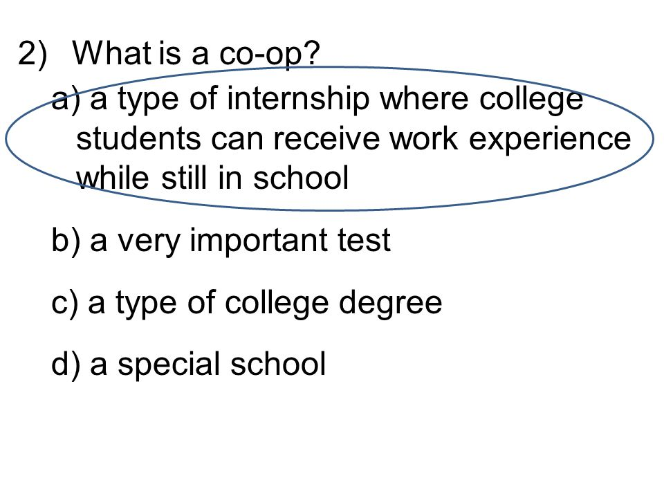 2)What is a co-op.