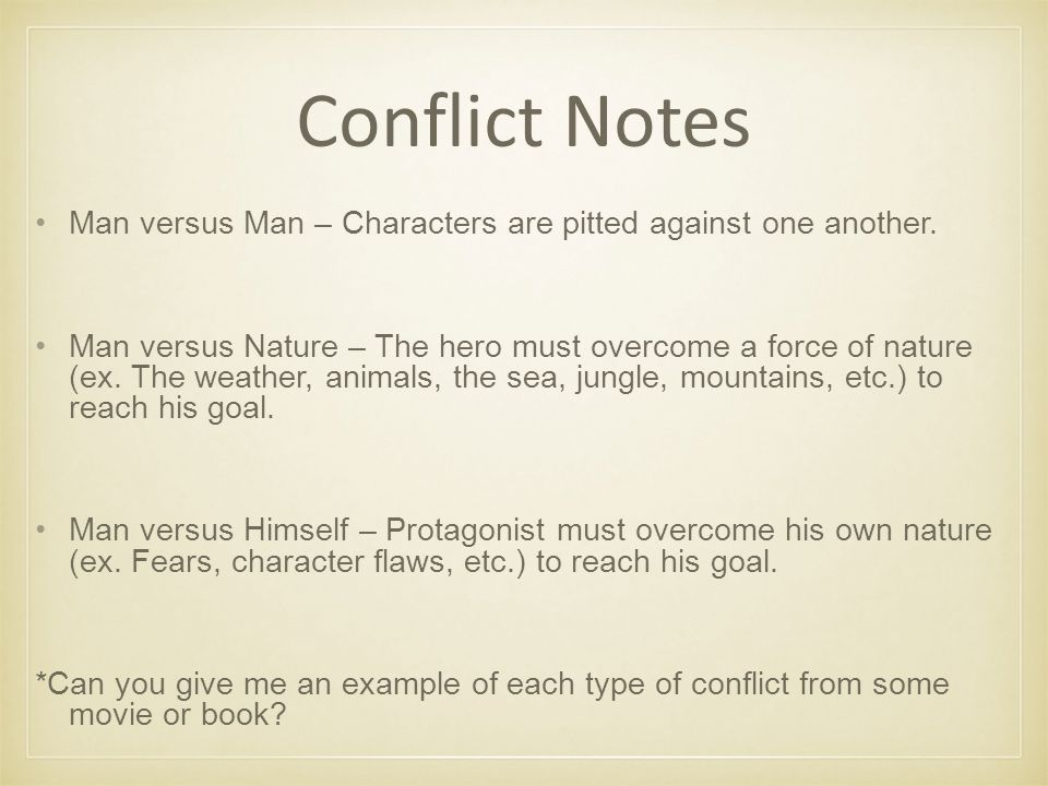 Conflict Notes Man versus Man – Characters are pitted against one another.