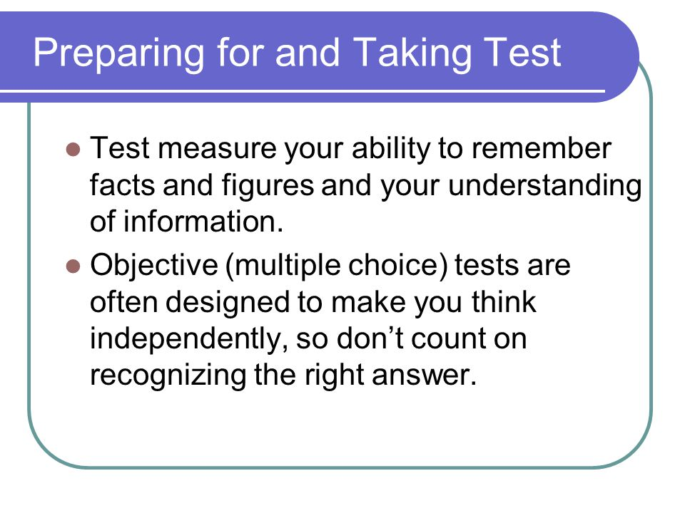 Keeping Calm 4.Read over the test and plan your approach.