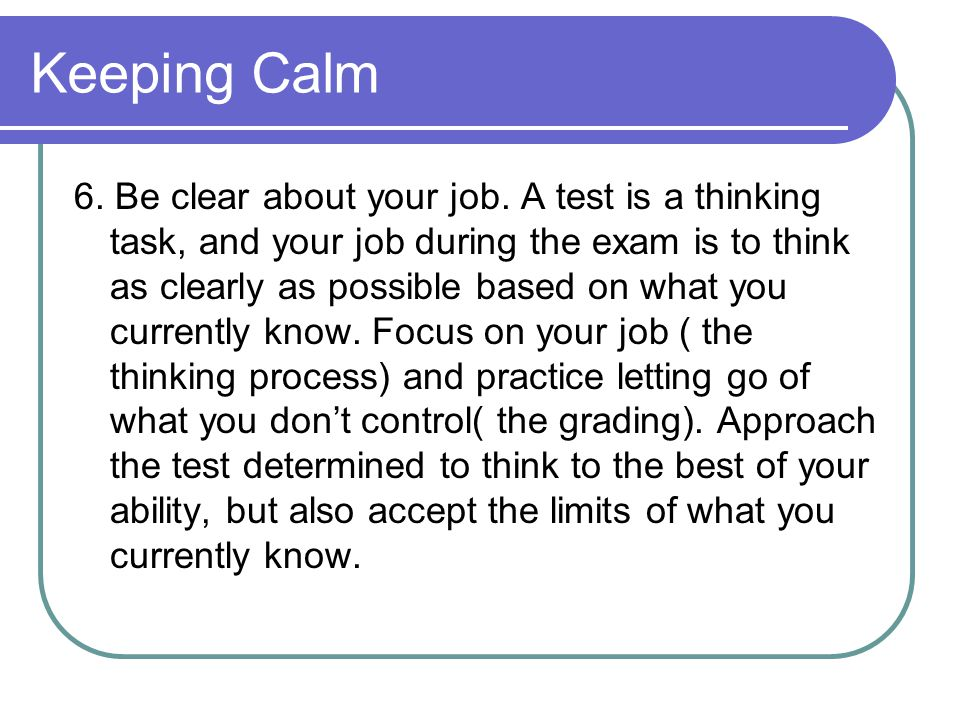 Keeping Calm 6. Be clear about your job.
