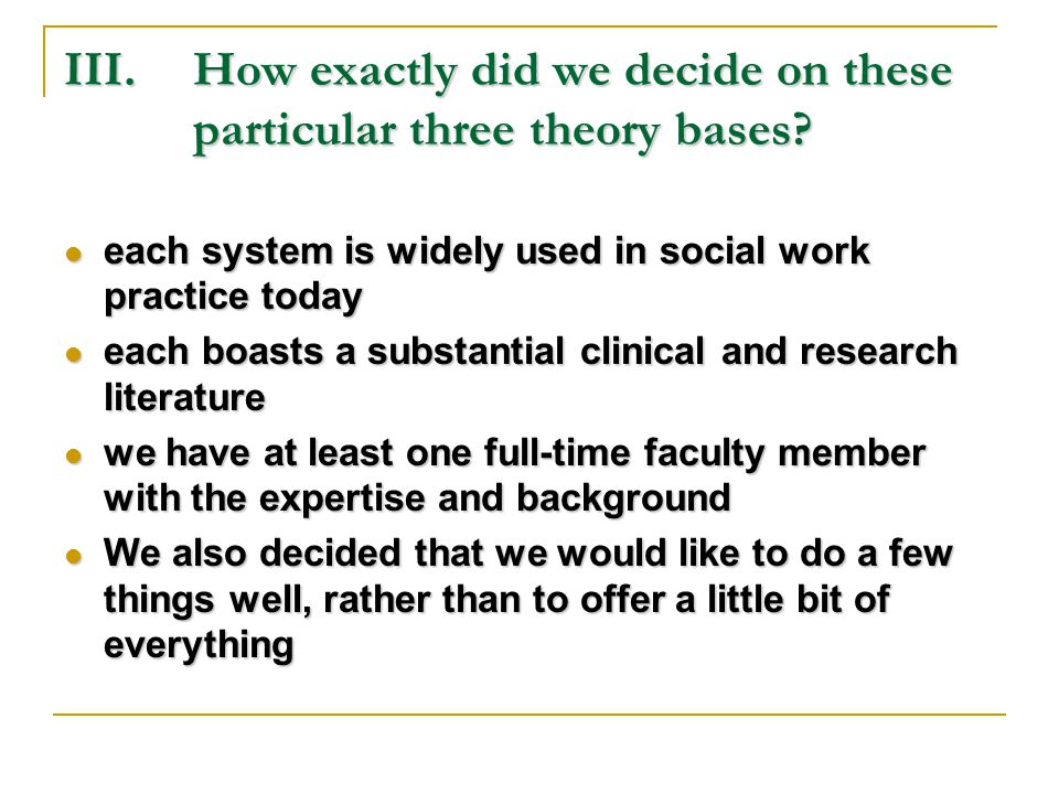 III.How exactly did we decide on these particular three theory bases.