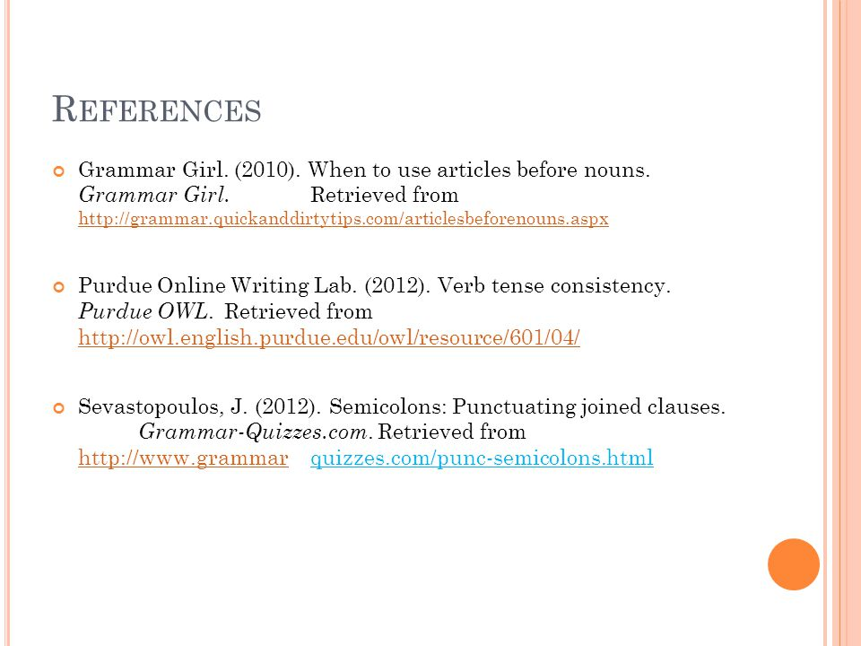 R EFERENCES Grammar Girl. (2010). When to use articles before nouns.