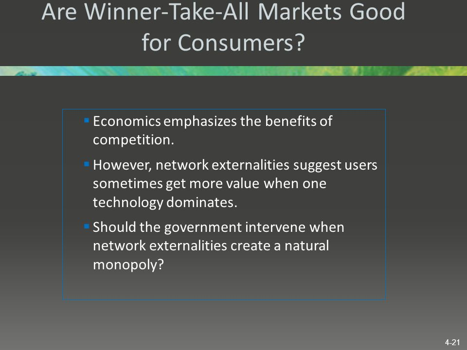 Are Winner-Take-All Markets Good for Consumers?  Economics emphasizes the benefits of competition.  However, network externalities suggest users som