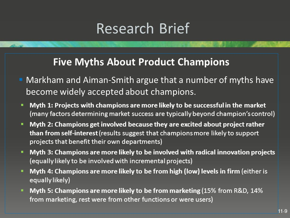 Research Brief Five Myths About Product Champions  Markham and Aiman-Smith argue that a number of myths have become widely accepted about champions.