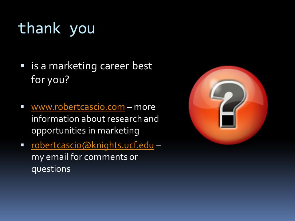 thank you  is a marketing career best for you.