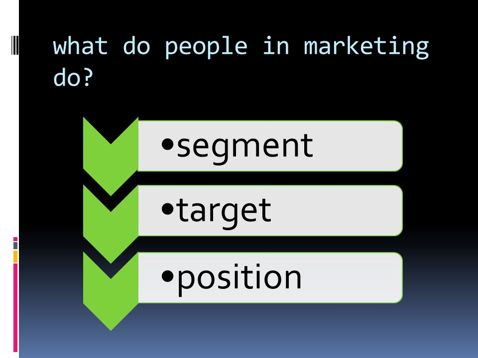 what do people in marketing do? segmenttarget position