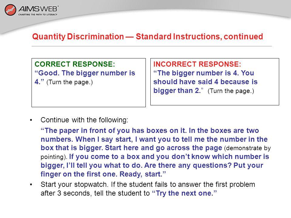 Quantity Discrimination — Standard Instructions CORRECT RESPONSE: Good.